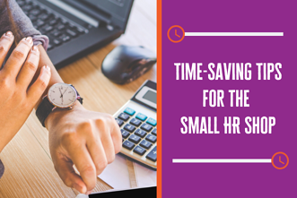 Time-Saving Tips for the Small HR Shop